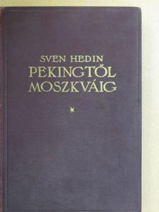 Hedin Sven - Pekingtől Moszkváig [antikvár]