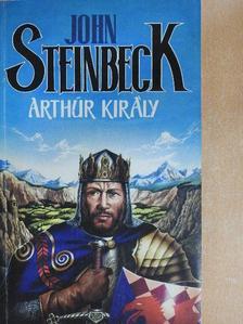 John Steinbeck - Arthur király [antikvár]