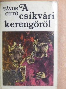 Jávor Ottó - A csíkvári kerengőről [antikvár]