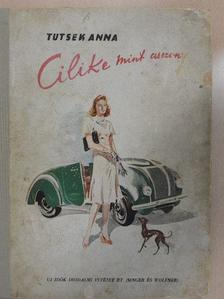 Tutsek Anna - Cilike mint asszony [antikvár]