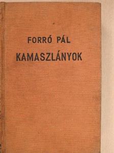 Forró Pál - Kamaszlányok [antikvár]