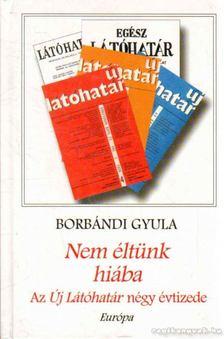 Borbándi Gyula - Nem éltünk hiába [antikvár]