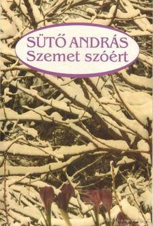 SÜTŐ ANDRÁS - Szemet szóért [antikvár]