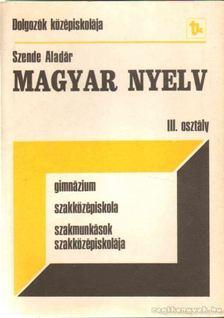 Szende Aladár - Magyar nyelv III. osztály [antikvár]
