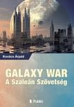 Kovács Árpád - GALAXY WAR - A SZALEÁN SZÖVETSÉG [eKönyv: epub, mobi]