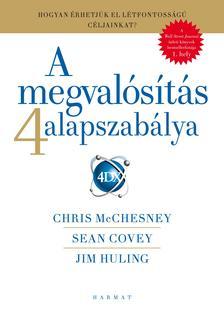 Chris McChesney, Sean Covey és Jim Huling - A megvalósítás 4 alapszabálya