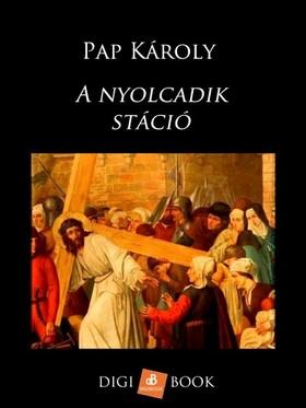 Pap Károly - A nyolcadik stáció [eKönyv: epub, mobi]