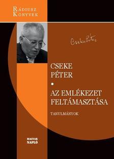 Cseke Péter - Az emlékezet feltámasztása
