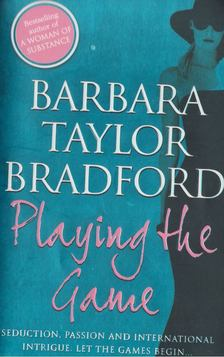 Barbara Taylor BRADFORD - Playing the Game [antikvár]