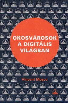 Vincent Mosco - Okosvárosok a digitális korban [antikvár]