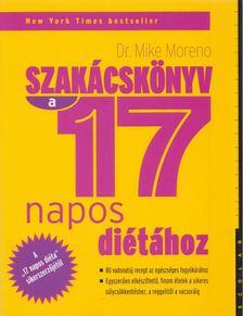 Dr. Mike Moreno - Szakácskönyv a 17 napos diétához [antikvár]