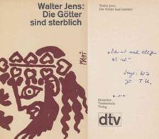 Walter Jens - Die Götter sind sterblich (dedikált) [antikvár]