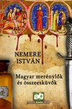 NEMERE ISTVÁN - Magyar merénylők és összeesküvők  [eKönyv: epub, mobi]
