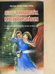 Hajja Attila - Secu-terroristák Magyarországon [antikvár]