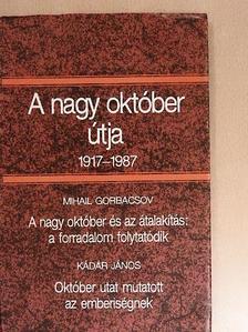 Kádár János - A nagy október útja 1917-1987 [antikvár]