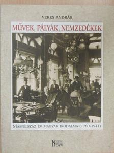 Veres András - Művek, pályák, nemzedékek [antikvár]
