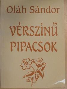 Oláh Sándor - Vérszínű pipacsok [antikvár]