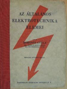 Rohonyi Gyula - Az általános elektrotechnika elemei [antikvár]