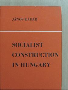 János Kádár - Socialist Construction in Hungary [antikvár]