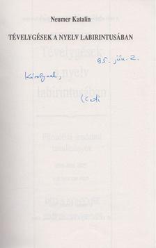 Neumer Katalin - Tévelygések a nyelv labirintusában (Dedikált) [antikvár]