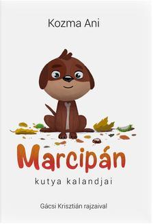 Kozma Ani - Marcipán kutya kalandjai