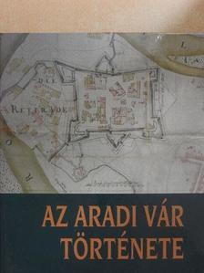 Benkő Elek - Az aradi vár története [antikvár]