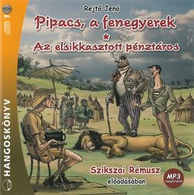 REJTŐ JENŐ - Az elsikkasztott pénztáros/Pipacs, a fenegyerek - hangoskönvy