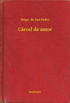 de San Pedro Diego - Cárcel de amor [eKönyv: epub, mobi]