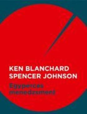 BLANCHARD, KEN - JOHNSON, SPENCER - Egyperces menedzsment
