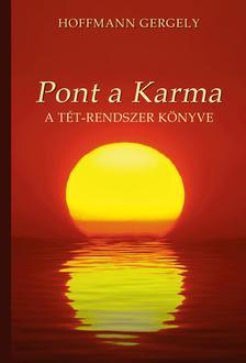Dr. Hoffmann Gergely - Pont a Karma (A TÉT-rendszer könyve)