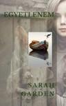 Sarah Garden - Egyetlenem [eKönyv: epub, mobi]