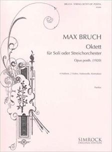 BRUCH - OKTETT FÜR SOLI ODER STREICHORCHESTER OPUS POSTH. (1920) PARTITUR