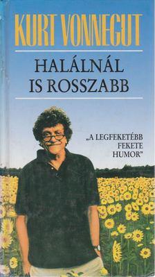 Kurt Vonnegut - Halálnál is rosszabb [antikvár]