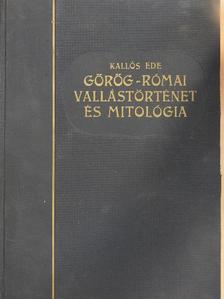 Kallós Ede - Görög-római vallástörténet és mitológia [antikvár]