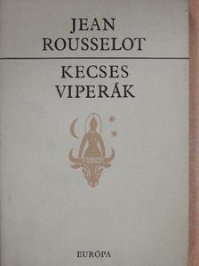 Jean Rousselot - Kecses viperák [antikvár]