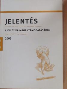 Appelshoffer József - Jelentés a magyar kultúra magántámogatásáról 2005 [antikvár]