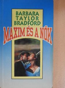 Barbara Taylor Bradford - Maxim és a nők [antikvár]