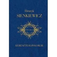 Henryk Sienkiewicz - Kereszteslovagok III.
