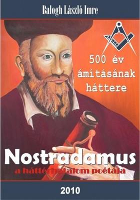 László Imre Balogh - Nostradamus - a háttérhatalom poétája [eKönyv: epub, mobi]
