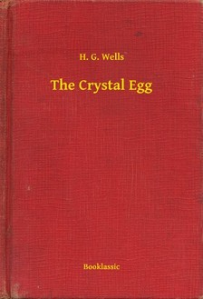 H. G. Wells - The Crystal Egg [eKönyv: epub, mobi]