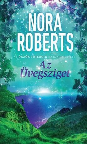 Nora Roberts - Az Üvegsziget - Az Őrzők trilógia 3. része