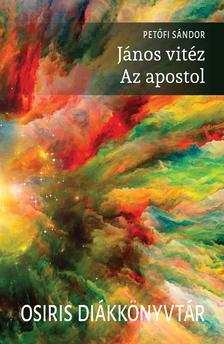 PETŐFI SÁNDOR - János vitéz - Az apostol