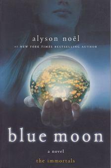 Alyson Noël - Blue Moon [antikvár]