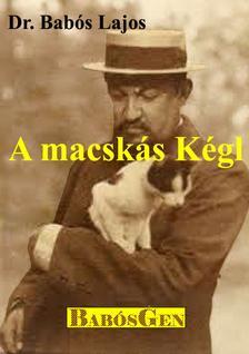 dr. Babós Lajos - A macskás Kégl