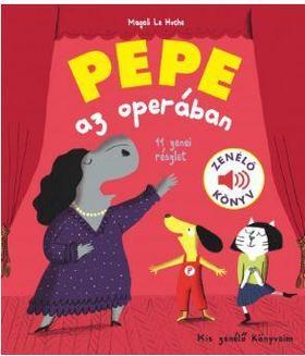 Magalie Le Huche - Pepe az operában Zenélő könyv
