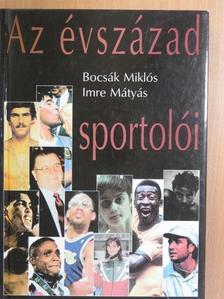 Bocsák Miklós - Az évszázad sportolói [antikvár]