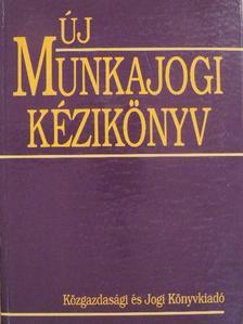 Arany Jánosné - Új munkajogi kézikönyv [antikvár]