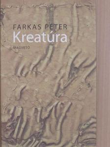 Farkas Péter - Kreatúra [antikvár]