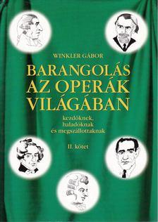 Winkler Gábor - Barangolás az operák világában kezdőknek, haladóknak és megszállottaknak II. [antikvár]