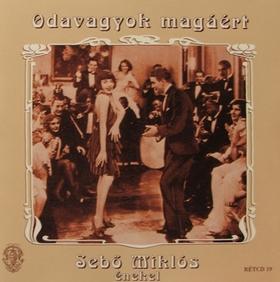 SEBŐ MIKLÓS - ODAVAGYOK MAGÁÉRT  CD
